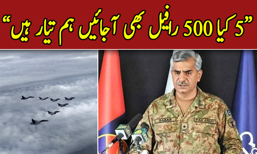 We are ready not only for 5 but 500 Rafael says DG ISPR